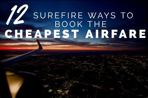 cheapest flights 12 ways to book the cheapest airfare updated lust for the world