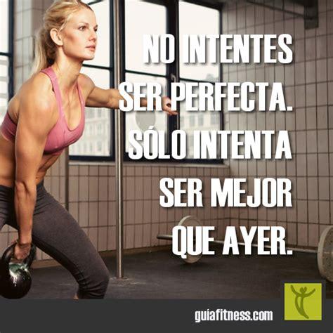 imagenes motivadoras de hacer ejercicio no intentes ser perfecta gu 237 a fitness