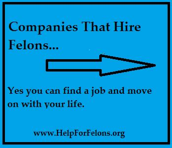 Companies That Search For Companies That Hire Felons Jpg Help For Felons
