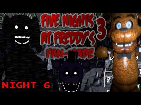 five nights at freddy s fan made games five nights at freddy s 3 fan made night 6 shadow