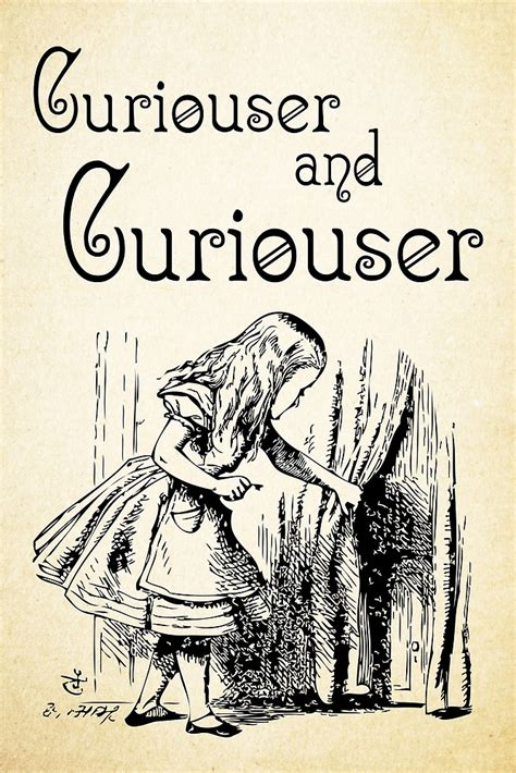 Curiouser And Curiouser by Are You Curiouser And Curiouser Here Are 5 Ways You Can