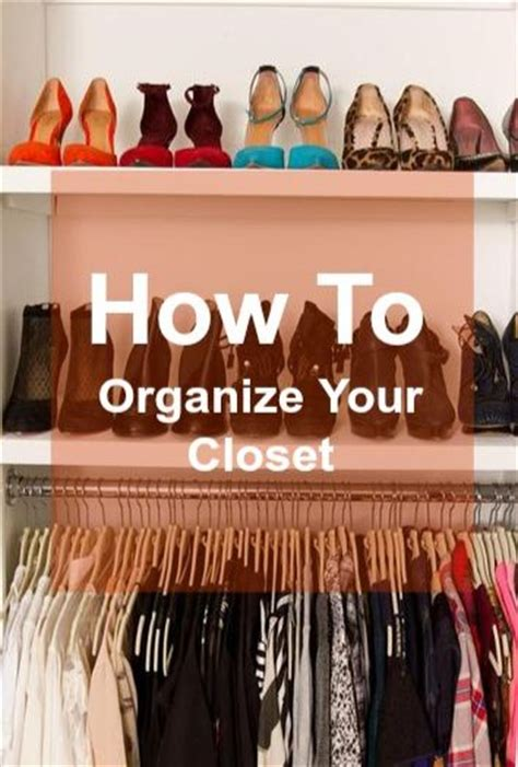 Tips On How To Organize Your Closet by 17 Best Images About Organize Everything On Kitchen Shoes Organizer And Pantry