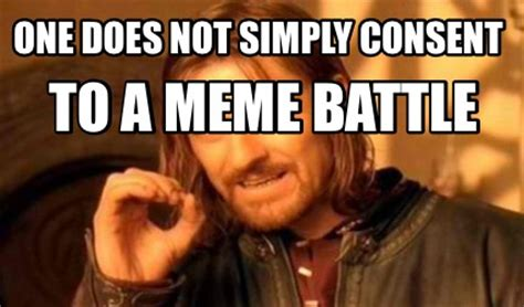 Meme Battle - meme creator one does not simply consent to a meme