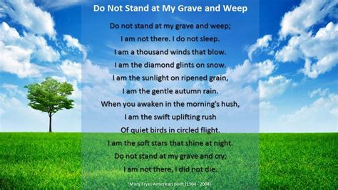 words of comfort at a funeral service do not stand and weep funeral memorial poem words of