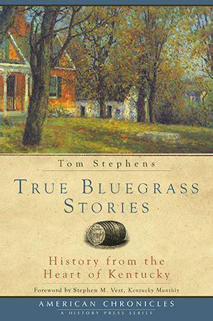 bluegrass a true story of murder in kentucky books true bluegrass stories history from the of kentucky