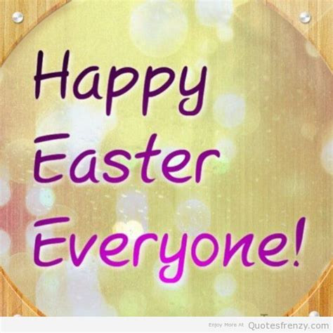 Happy Easter Everyone easter quotes pictures and easter quotes images 31