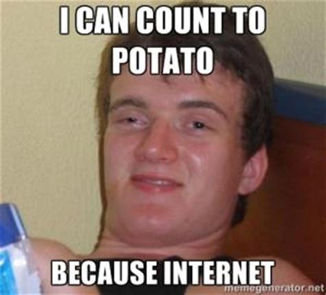 I Can Count To Potato Meme - ten guy meme kappit