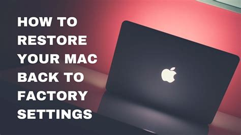 how to format mac factory settings how to restore your apple macbook pro to factory settings