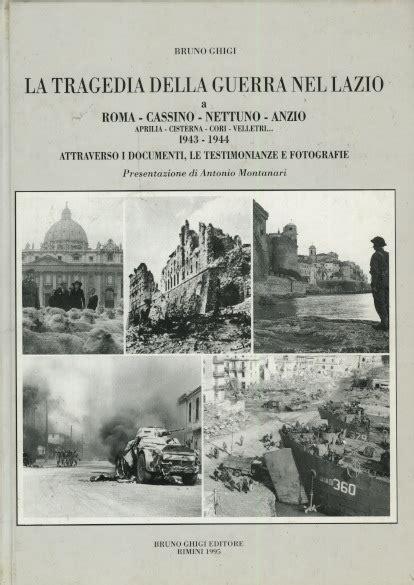 libreria coliseum roma la tragedia della guerra nel lazio a roma cassino