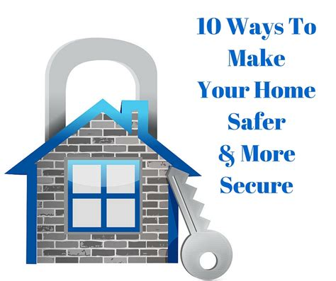 ten ways to make your home safer and more secure