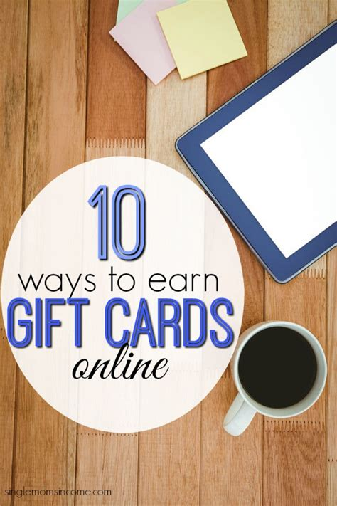 Earning Gift Cards - 10 ways to earn gift cards online single moms income