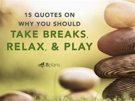 pause  quotes      breaks relax  play bplans