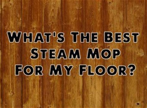 best steam mop for laminate tile and hardwood floors
