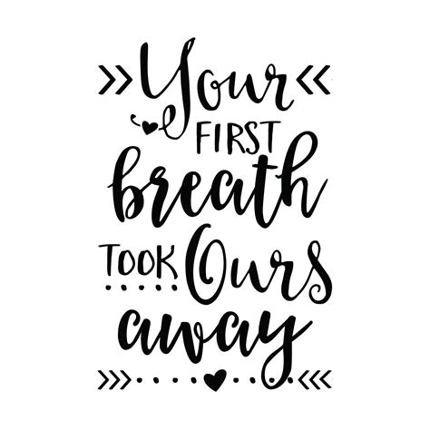 your first breath took ours away vinyl wall decal