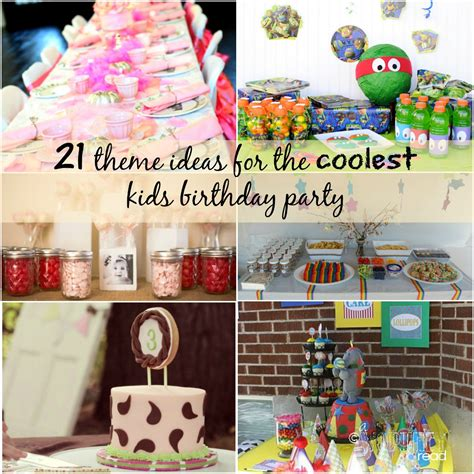 themes for birthday pictures 21 theme ideas for the coolest kids birthday party