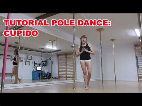 tutorial dance youtube tutorial pole dance cupido youtube