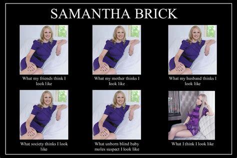 Samantha Meme - what people think samantha brick looks like samantha