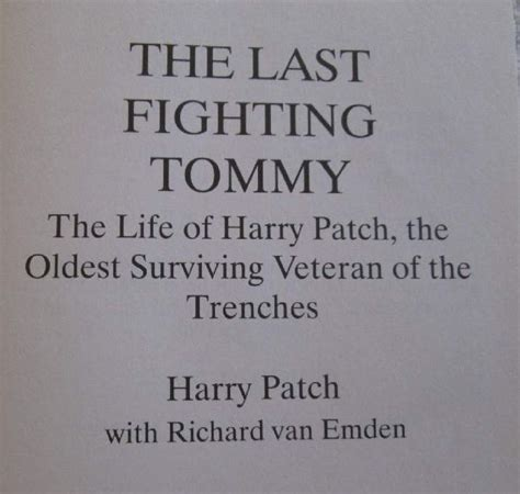the last fighting the of harry patch last veteran of the trenches 1898 2009 books books the last fighting harry patch with richard