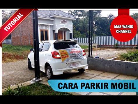 tutorial menyetir mobil cara belajar mobil parkir mundur 03 cara belajar