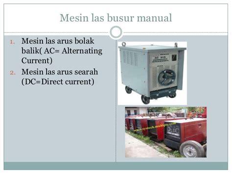 Mesin Las Busur proses dan peralatan las listrik
