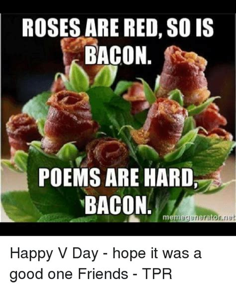 Bacon Meme Generator - roses are red so is bacon poems are hard bacon meme