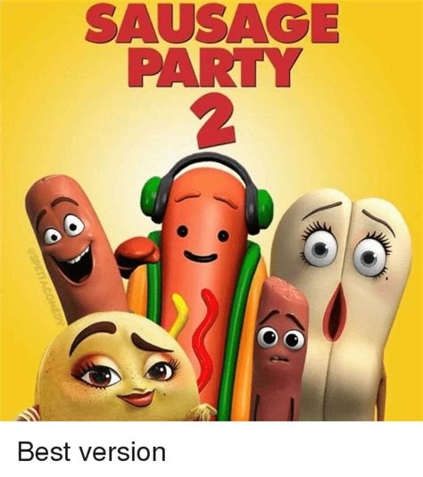 Sausage Party Meme - sausage party 2 party meme on me me