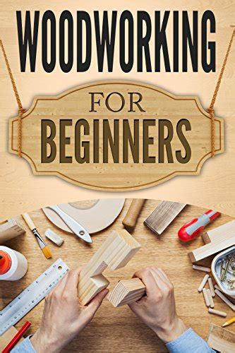woodworking  beginners  ultimate woodworking guide