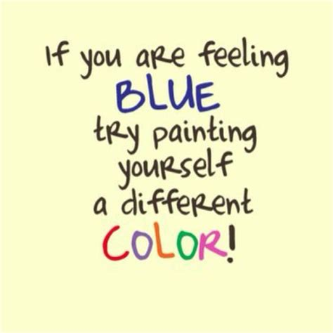 Great Reads When You Are Feeling Blue by Feeling Blue Great Quotes Feelings And Blue