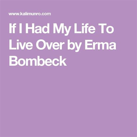 if i had my life to live over feelgooder 1000 ideas about erma bombeck on pinterest erma bombeck