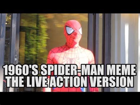 1960s Spiderman Meme - live action 1960s spider man meme youtube