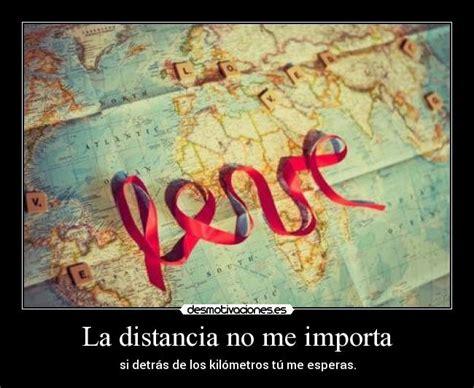imagenes de amor la distancia no importa la distancia no me importa desmotivaciones