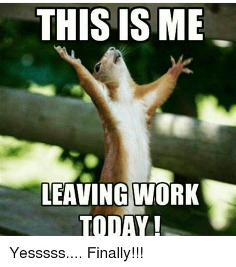 Leaving Work Meme - leaving work meme www pixshark com images galleries