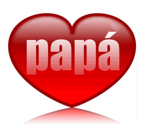 imagenes hola papa mensajes de feliz d 237 a del padre gifs de amor