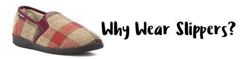 why do wear slippers why do wear slippers 28 images why do wear slippers 28