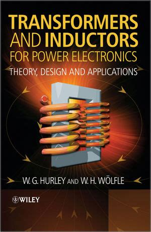 transformer design principles with applications to form power transformers second edition books wiley transformers and inductors for power electronics