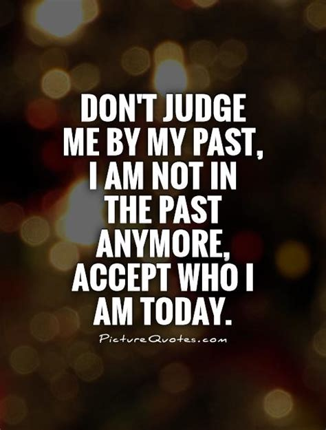 Don T Judge Me Quotes by Judge Me Quotes Quotesgram