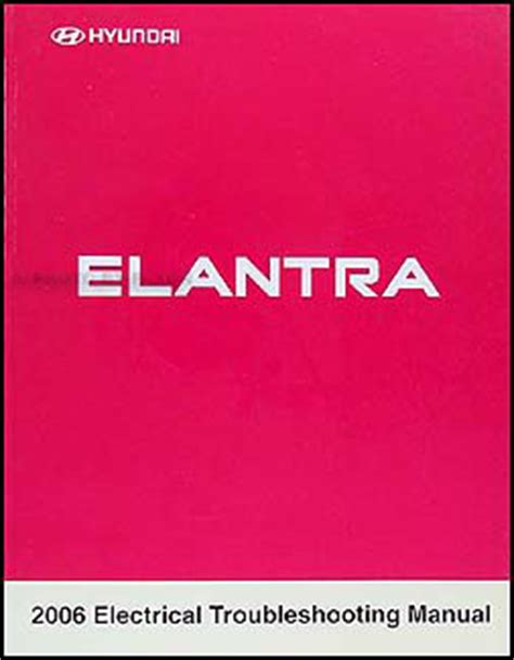 electric and cars manual 2006 hyundai elantra lane departure warning 2006 hyundai elantra electrical troubleshooting manual original