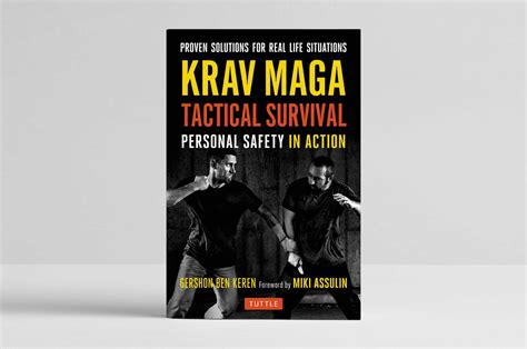 krav maga the of tactical survival tried and tested solutions to realistic scenarios books krav maga tactical survival personal safety in