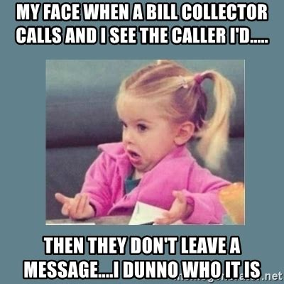 Bill Collector Meme - charly luck memes