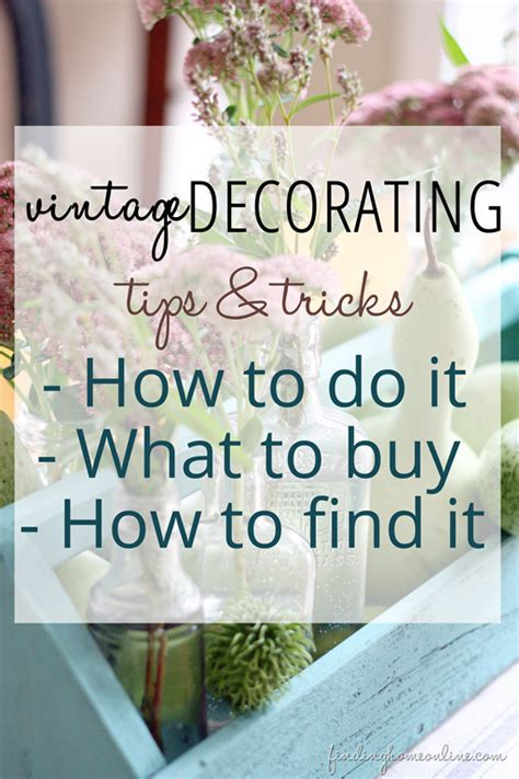 decorating tips and tricks decorating ideas vintage decorating finding home farms
