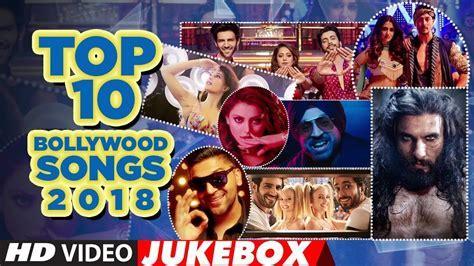 """Top 10 Bollywood Songs 2018 (Video Jukebox )   """"New Hindi"""