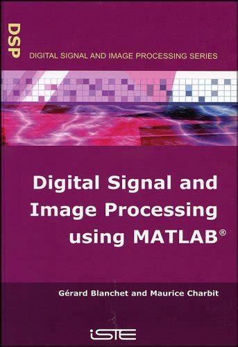 librerie scientifiche digital signal and image processing using matlab gerard