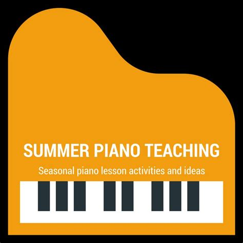 tutorial piano summertime 43 best summer piano lesson activities images on pinterest