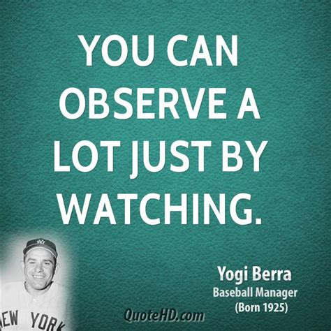 can you observe a lot just by watching yogi berra quotes quotehd