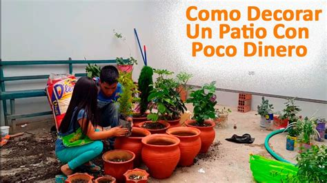 ideas para decorar un patio como decorar un patio con poco dinero parte ii youtube