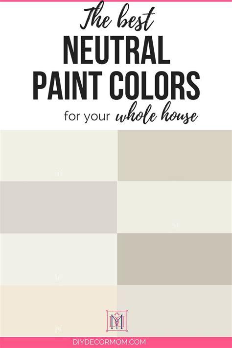 best colors for neutral paint colors the best 8 neutral paint colors for