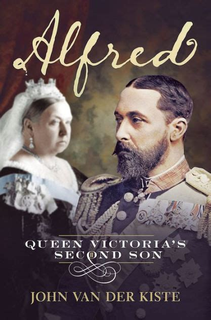 libro kiste alfred queen victoria s second son by john van der kiste paperback barnes noble 174