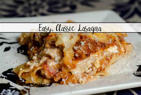 printable lasagna recipes easy classic lasagna step by step pictures instructions