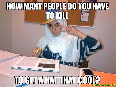 How Do People Make Memes - how many people do you have to kill to get a hat that cool