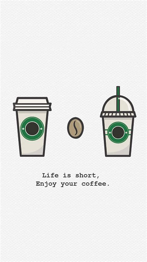 starbucks coffee wallpaper iphone life is short enjoy your coffee tap to see more